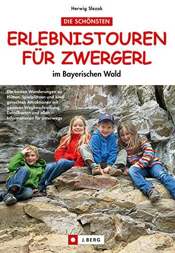 Erlebnistouren für Zwergel - Erlebniswanderungen für die ganze Familie: die spannendsten Erlebnistouren und Familienausflüge zu Höhlen, Schluchten und dem Baumwipfelpfad im Bayerischen Wald