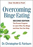 Image de Overcoming Binge Eating, Second Edition: The Proven Program to Learn Why You Binge and How