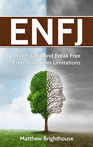 ENFJ:  Understand And Break Free From Your Own Limitations (English Edition)