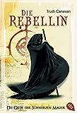 Die Rebellin - Die Gilde der Schwarzen Magier 01 - Trudi Canavan
