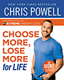 Chris Powell's Choose More, Lose More for Life (English Edition)