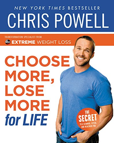 chris-powells-choose-more-lose-more-for-life