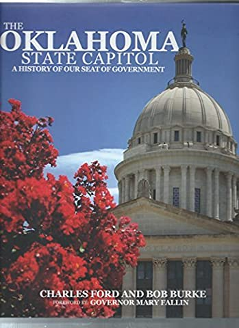 The Oklahoma State Capitol: A History of our Seat of Government by Charles Ford (2011-10-14)