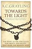 Towards the Light: The Story of the Struggles for Liberty and Rights that Made the Modern West (Bloomsbury Revelations)