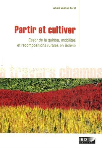 Partir et cultiver: Essor de la quinoa, mobilités et recompositions rurales en Bolivie.