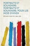 Cover of: Portraits Et Souvenirs: Portraits Et Souvenirs; Pour Les Mois d'Hiver   Regnier Henri De 1864-1936