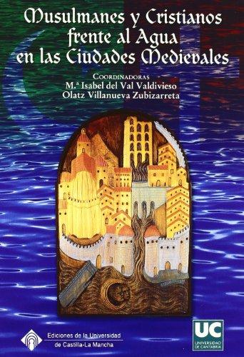 Musulmanes y Cristianos frente al agua en las ciudades medievales (Analectas)