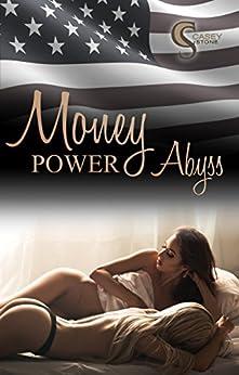 Money, Power, Abyss (Female Lovestories by Casey Stone 5) von [Stone, Casey]