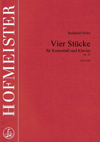 HOFMEISTER GLIERE R. – VIER STÜCKE OP. 32 – CONTREBASSE ET PIANO Klassische Noten Kontrabass
