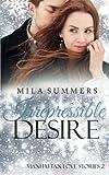 Irrepressible Desire: Liebesroman (Manhattan Love Stories)