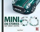 Mini - Die Stories: Kult, Design, Lifestyle