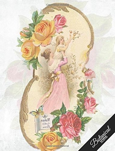 Botanical Notebook Collection: Old Vintage Rose, Floral Journal/Diary, Wide Ruled, 100 Pages, 8.5 x 11