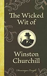 (The Wicked Wit of Winston Churchill) By Enright, Dominique (Author) Hardcover on (09 , 2011)