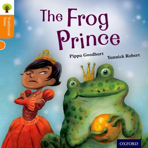Oxford Reading Tree Traditional Tales: Level 6: The Frog Prince (Ort Traditional Tales)
