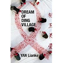 Dream of Ding Village by Yan Lianke (2012-01-10)