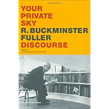 Your Private Sky, R. Buckminster Fuller, Discourse (engl.)