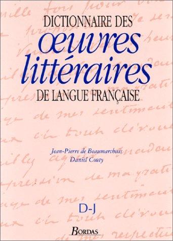 Dictionnaire des oeuvres littéraires de langue française, tome 2 : D-J