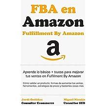 Amazon FBA: todos los secretos y hacks: 34 métodos para mejorar tus ventas en Fulfillment By Amazon