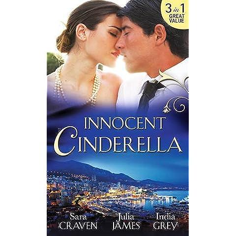 Innocent Cinderella: His Untamed Innocent / Penniless and Purchased / Her Last Night of Innocence