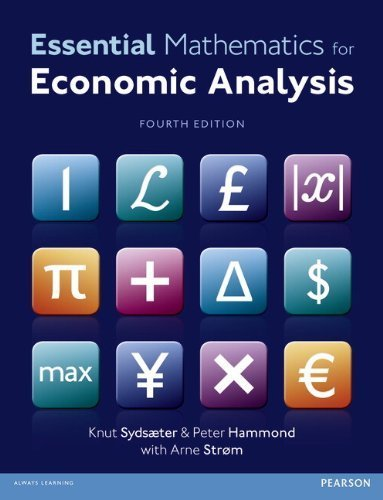Essential Mathematics for Economic Analysis (4th Edition) by Sydsaeter, Knut, Hammond, Peter, Strom, Arne (2012) Paperback