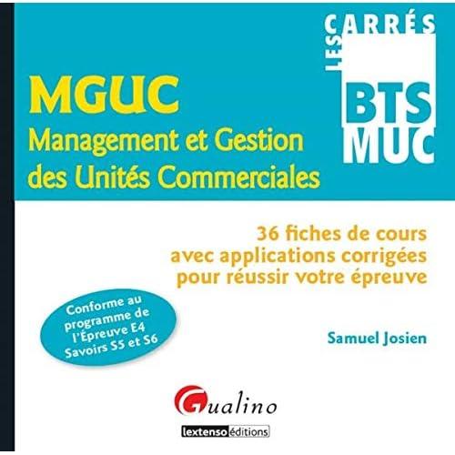 MGUC Management et Gestion des Unités Commerciales : 36 fiches de cours avec applications corrigées pour réussir votre épreuve