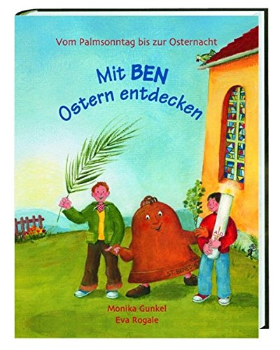 Mit Ben Ostern entdecken: Von Palmsonntag bis zur Osternacht (Palmsonntag Für Kinder)