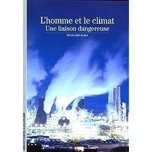 L'homme et le climat: Une liaison dangereuse