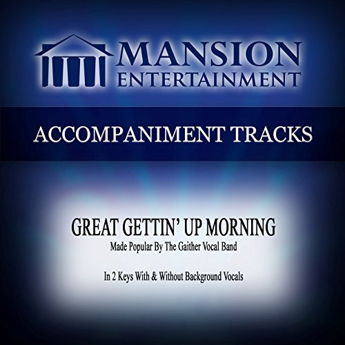 Great Gettin' up Morning (Low KeyD-F-F# with Background Vocals)