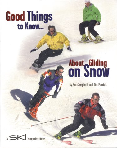 Good Things to Know About Gliding on Snow por Stu Campbell