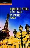 Fünf Tage in Paris von Danielle Steel