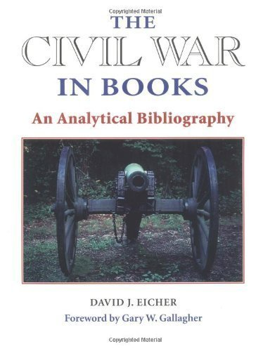 The Civil War in Books: AN ANALYTICAL BIBLIOGRAPHY by David J. Eicher (1996-11-01)