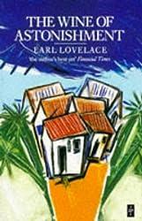 The Wine of Astonishment (Caribbean Writers Series)