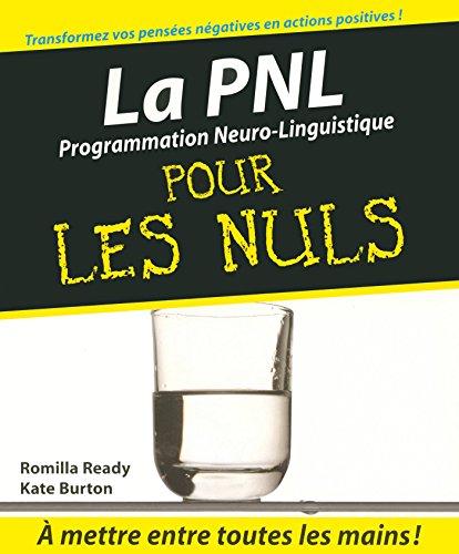 PNL - La Programmation neuro-linguistique Pour les Nuls