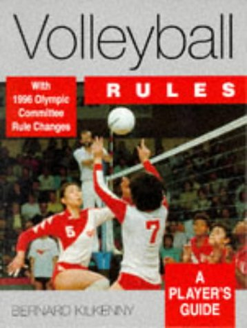 Volleyball Rules: A Player's Guide por Bernard Kilkenny