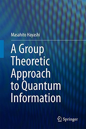 A Group Theoretic Approach to Quantum Information par Masahito Hayashi