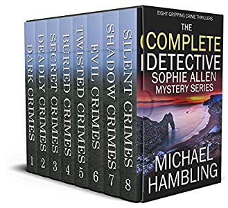 THE COMPLETE DETECTIVE SOPHIE ALLEN BOX SET eight absolutely gripping crime thrillers (English Edition)