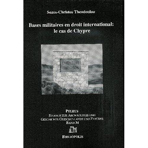 Bases Militaires En Droit Internationale: Le Cas De Chypre