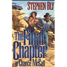 The Final Chapter of Chance McCall (Austin-Stoner Files/Stephen Bly, Bk 2)
