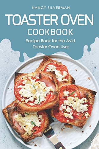 k: Recipe Book for the Avid Toaster Oven User ()