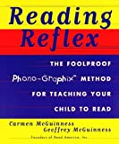 Reading Reflex: The Foolproof Phono-Graphix Method for Teaching Your Child to Read by Carmen Mcguinness (1998-02-09)