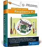 Raspberry Pi: Das umfassende Handbuch, komplett in Farbe - aktuell zu Raspberry Pi 3 und Zero W - Michael Kofler, Charly Kühnast, Christoph Scherbeck
