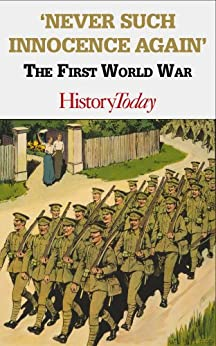 Never Such Innocence Again: The First World War (English Edition) von [Today, History]