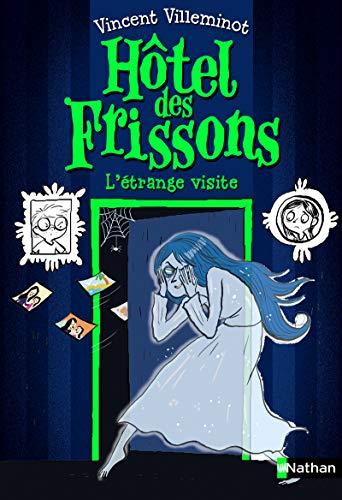 Hôtel des frissons, l'étrange visite. Roman frissons dès 8 ans (4) par Vincent Villeminot