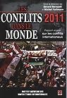 Les conflits dans le monde 2011 : Rapport annuel sur les conflits internationaux par Hervouet