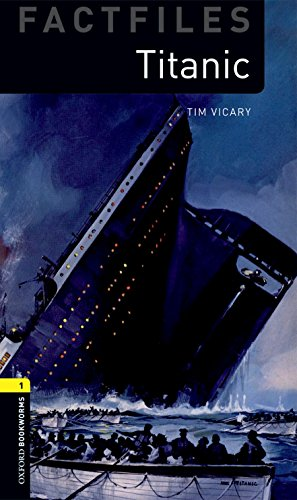 Oxford Bookworms Library Factfiles: Level 1:: Titanic (Oxford Bookworms ELT)