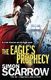 The Eagle's Prophecy (Eagles of the Empire 6): Cato & Macro: Book 6 (English Edition)