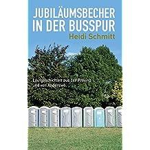 Jubiläumsbecher in der Busspur: Laufgeschichten aus der Provinz und von Anderswo