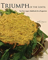 Triumph of the Lentil: Soy-Free Vegan Wholefoods for all Appetites (English Edition)