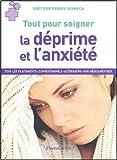Image de Tout pour soigner : La déprime et l'anxiété, tous les traitements conventionnels, alternatifs, non médicamenteux