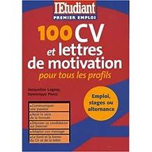 100 CV et lettres de motivation : Pour tous les profils